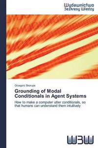 Grounding of Modal Conditionals in Agent Systems