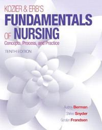 Kozier & Erb's Fundamentals of Nursing + MyNursing Lab with Pearson eText Access Card
