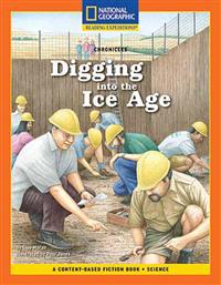 Content-Based Chapter Books Fiction (Science: Chronicles): Digging Into the Ice Age