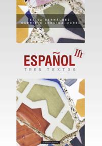 Espanol tres textos - Elisa Bernaldez, Gabriele Leguina-Morel | Ridgeroadrun.org