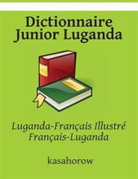 Dictionnaire Junior Luganda: Luganda-Francais Illustre