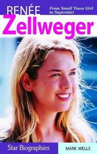 Renee Zellweger: From Small Town Girl to Superstar