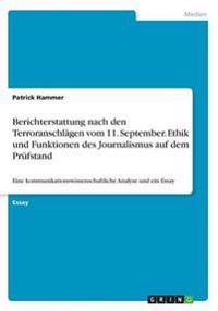 Berichterstattung Nach Den Terroranschlagen Vom 11. September. Ethik Und Funktionen Des Journalismus Auf Dem Prufstand