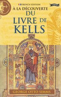 A La Decouverte Du Livre De Kells