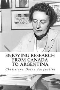 Enjoying Research from Canada to Argentina: Autobiography of a Biomedical Investigator