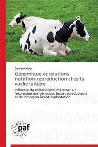 Genomique Et Relations Nutrition-Reproduction Chez La Vache Laitiere