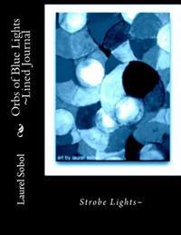 Orbs of Blue Lights Lined Journal