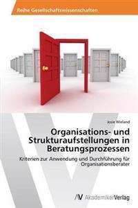 Organisations- Und Strukturaufstellungen in Beratungsprozessen