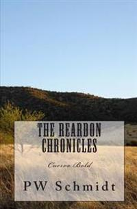The Reardon Chronicles: Cuervo Bold