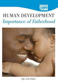 Human Development: Importance of Fatherhood: Life with Father (DVD)