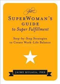 Superwoman'S Guide to Super Fulfillment