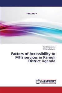 Factors of Accessibility to Mfis Services in Kamuli District Uganda