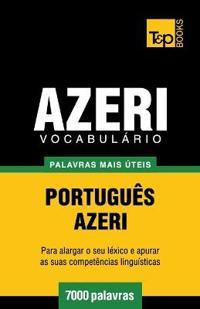Vocabulario Portugues-Azeri - 7000 Palavras Mais Uteis