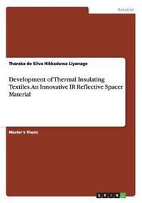 Development of Thermal Insulating Textiles. an Innovative IR Reflective Spacer Material