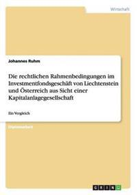Die Rechtlichen Rahmenbedingungen Im Investmentfondsgeschaft Von Liechtenstein Und Osterreich Aus Sicht Einer Kapitalanlagegesellschaft