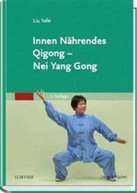 Innen Nährendes Qigong - Nei Yang Gong