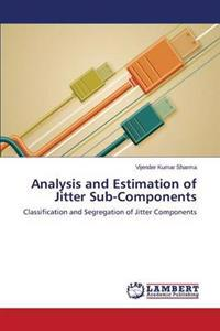 Analysis and Estimation of Jitter Sub-Components