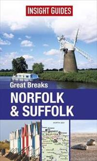Insight Guides: Great Breaks NorfolkSuffolk