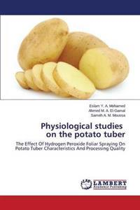Physiological Studies on the Potato Tuber
