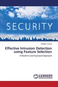Effective Intrusion Detection Using Feature Selection