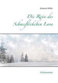 Die Reise des Schneeflöckchen Lara