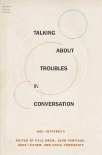 Talking About Troubles in Conversation