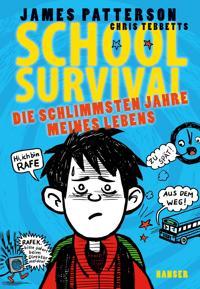 School Survival 01. Die schlimmsten Jahre meines Lebens