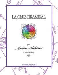 La Cruz Piramidal: Claves