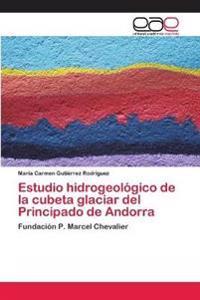 Estudio Hidrogeologico de La Cubeta Glaciar del Principado de Andorra