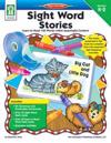 Sight Word Stories, Grades K - 2
