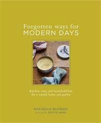 Forgotten Ways for Modern Days