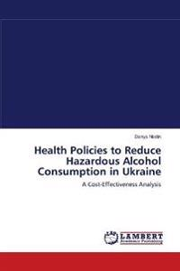 Health Policies to Reduce Hazardous Alcohol Consumption in Ukraine