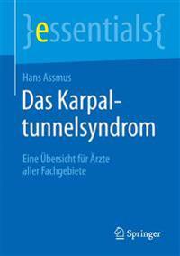 Das Karpaltunnelsyndrom: Eine Ubersicht Fur Arzte Aller Fachgebiete