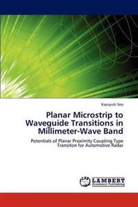 Planar Microstrip to Waveguide Transitions in Millimeter-Wave Band