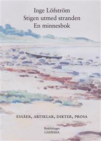 Stigen utmed stranden : en minnesbok - essäer, artiklar, dikter, prosa