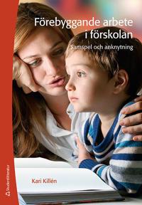 Förebyggande arbete i förskolan : samspel och anknytning