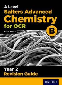 OCR A Level Salters' Advanced Chemistry Year 2 Revision Guide