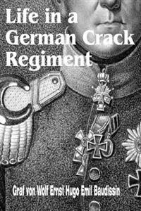Life in a German Crack Regiment