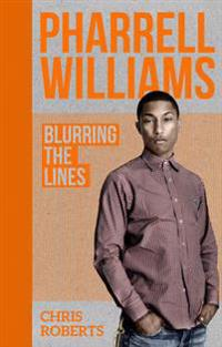Pharrell Williams: Blurring the Lines