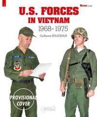 U.S. Forces in Vietnam: 1968-1975