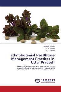 Ethnobotanial Healthcare Management Practices in Uttar Pradesh