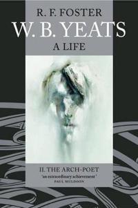 W. B. Yeats: A Life II
