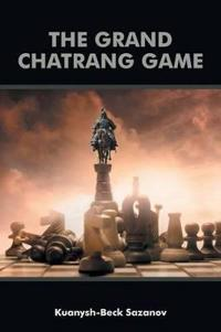 The Grand Chatrang Game