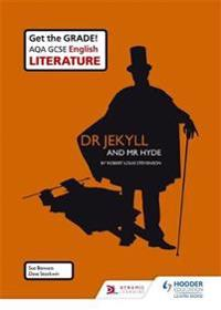 Aqa GCSE English Literature Set Text Teacher Guide: Dr Jekyll and MR Hyde
