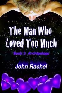The Man Who Loved Too Much - Book 1