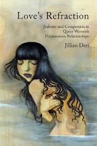 Love's Refraction: Jealousy and Compersion in Queer Women's Polyamorous Relationships