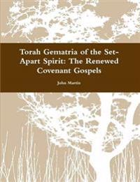 Torah Gematria of the Set-Apart Spirit: the Renewed Covenant Gospels