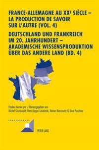 France-Allemagne Au XXe Siècle / Deutschland Und Frankreich Im 20. Jahrhundert
