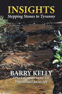 Insights Stepping Stones to Tyranny