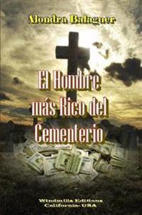El Hombre Mas Rico Del Cementerio